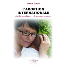 L'ADOPTION INTERNATIONALE / Annick Fortin / Version Numérique