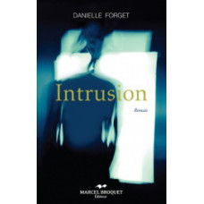 INTRUSION / Danielle Forget / Version Numérique