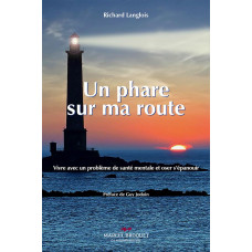UN PHARE SUR MA ROUTE / Richard Langlois