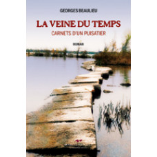 LA VEINE DU TEMPS / Georges Beaulieu