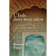 L'INDE DANS MON SALON / Rosette Pipar